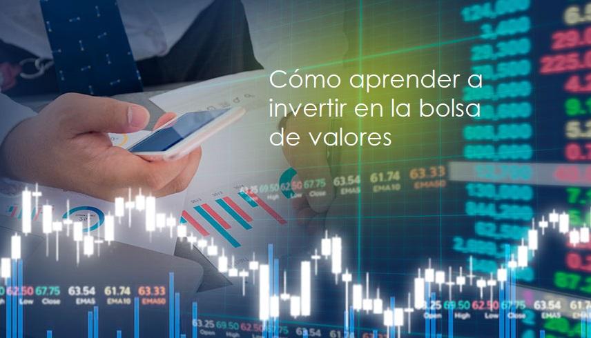 cómo aprender a invertir en la bolsa de valores